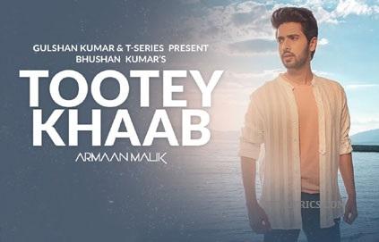 Tootey Khaab Lyrics With English Meaning - Armaan Malik