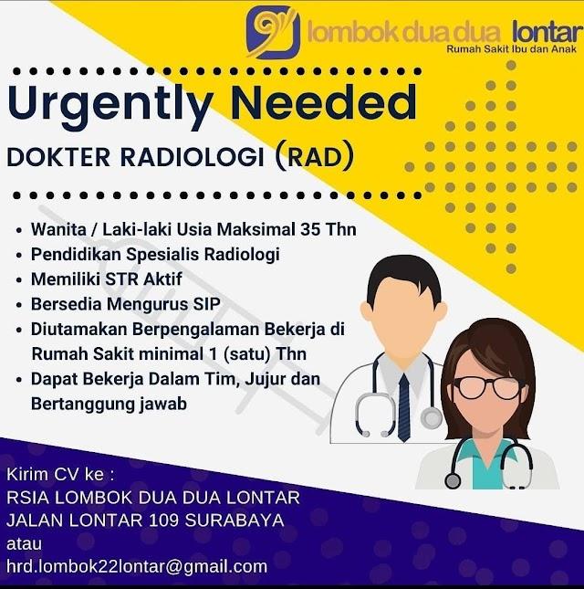 Loker Dokter Radiologi (Sp. Rad) Rumah Sakit Ibu & Anak Lombok Dua Dua Lontar Surabaya