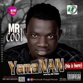 "MUSIC: Mr Cool - "" Yana Nan (Lyrics) """