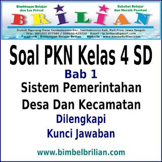 Download Soal PKN Kelas 4 SD Bab 1 Sistem Pemerintahan Desa dan Kecamatan Dan Kunci Jawaban