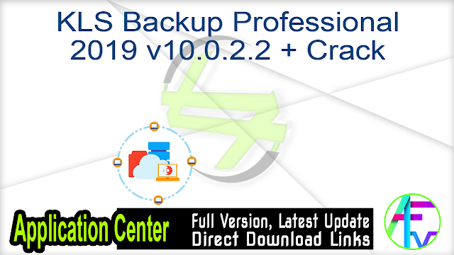 KLS Backup Professional 2019 v10.0.2.2 + Crack