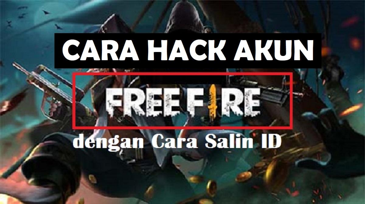 Cara Hack Akun FF dengan Cara Salin ID