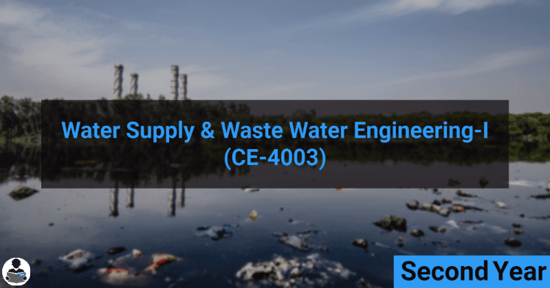 Water Supply & Waste Water Engineering-I (CE-4003) RGPV notes CBGS Bachelor of engineering