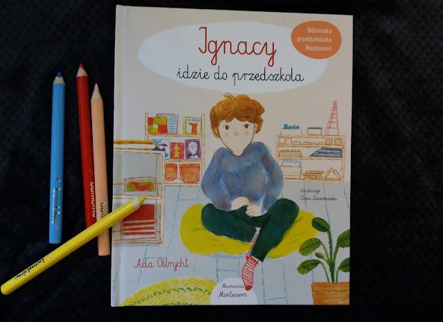 """""""Ignacy idzie do przedszkola"""" - idealna książka dla każdego przedszkolaka"""