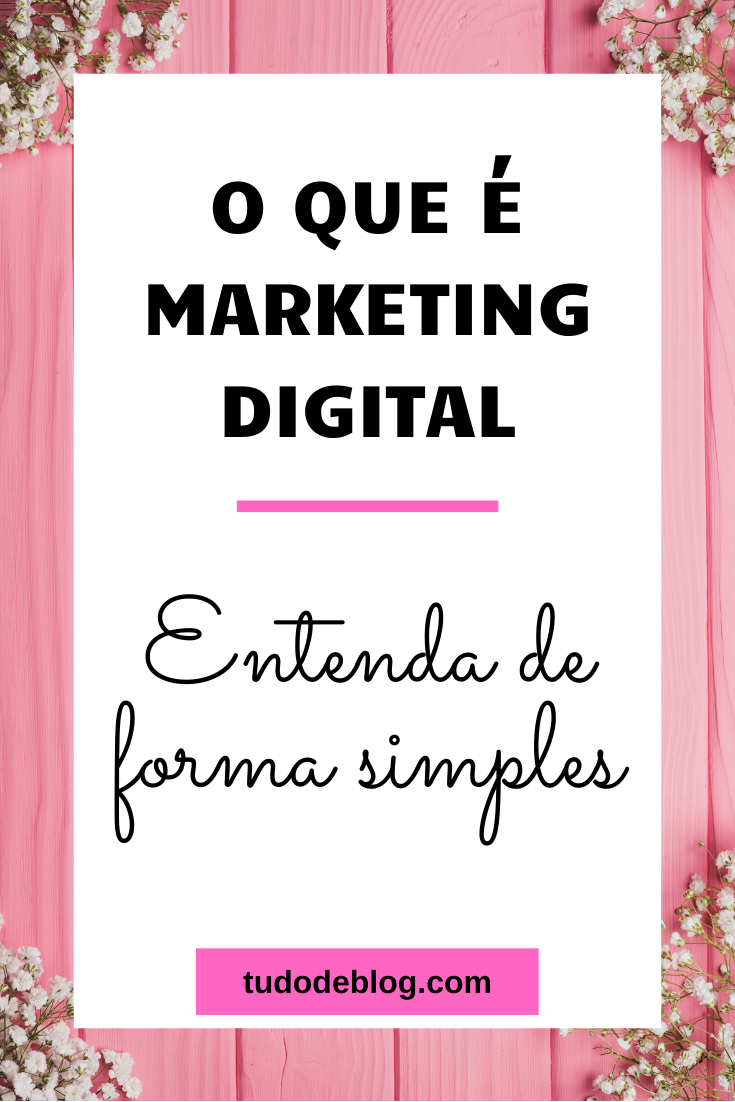 O QUE É MARKETING DIGITAL? ENTENDA DE FORMA SIMPLES