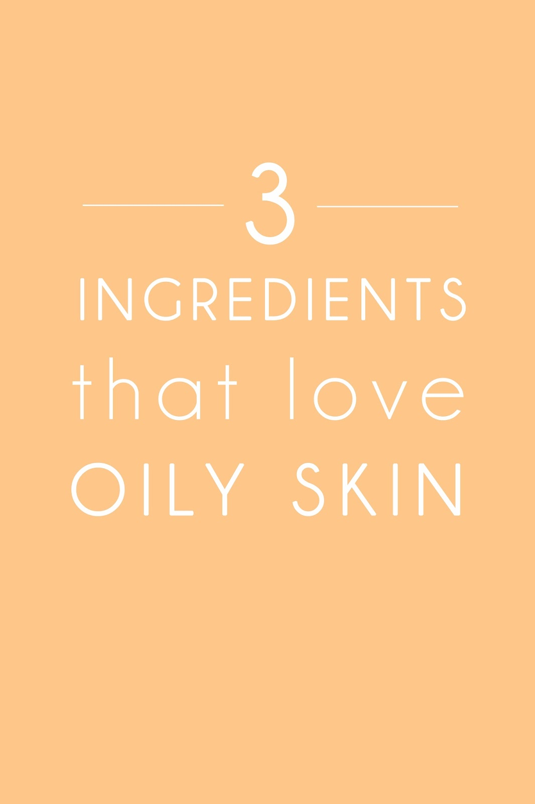 3 ingredients that love oily skin - www.beaucience.co.uk