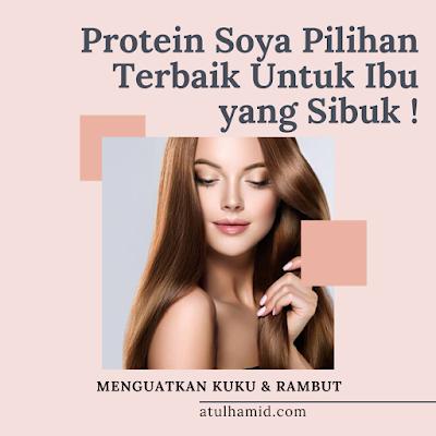 Protein Soya Pilihan Terbaik Untuk Ibu Yang Sibuk!