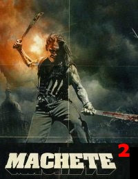 Machete 2 La Película