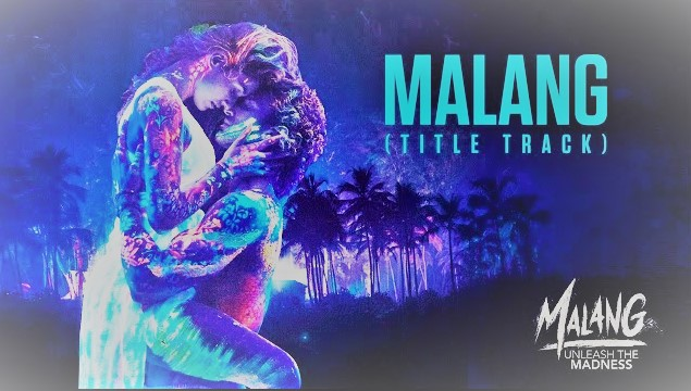 Malang title track lyrics ft.Aditya Roy Kapur,Disha Patani
