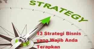 13 Strategi Bisnis yang Wajib Anda Terapkan