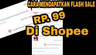 Cara Mendapatkan Flash Sale 99 Shopee