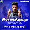 FIRSE MACHANGE (TECHNO MIX) DJ NILANJAN