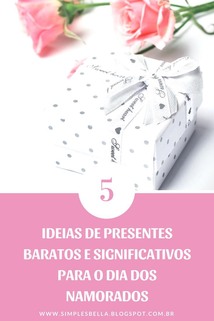 5 Ideias de presentes baratos e significativos para o dia dos namorados (ele ou ela)