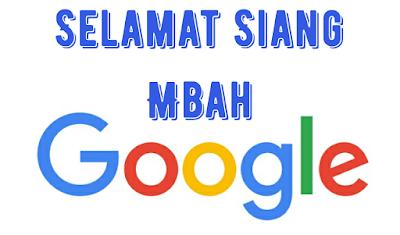 ucapan selamat siang mbah google terunik