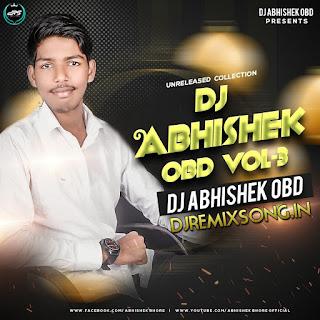 Dj Abhishek Obd Vol.3