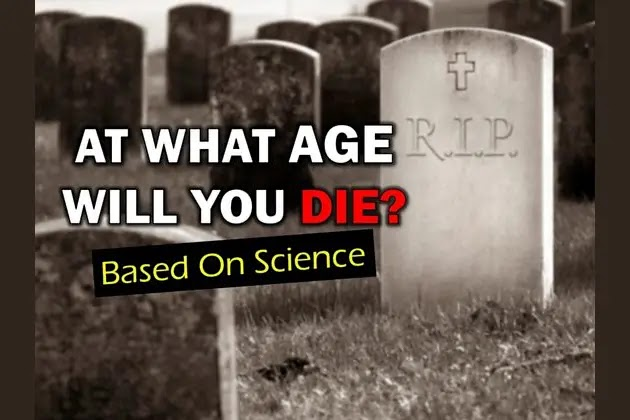At What Age Will You Die Based On Science?
