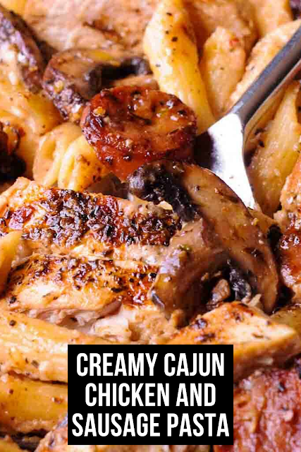 Creamy Cajun Chicken and Sausage Pasta