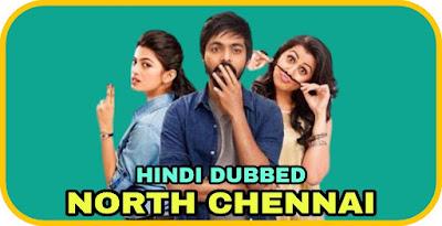 North Chennai Hindi Dubbed Movie