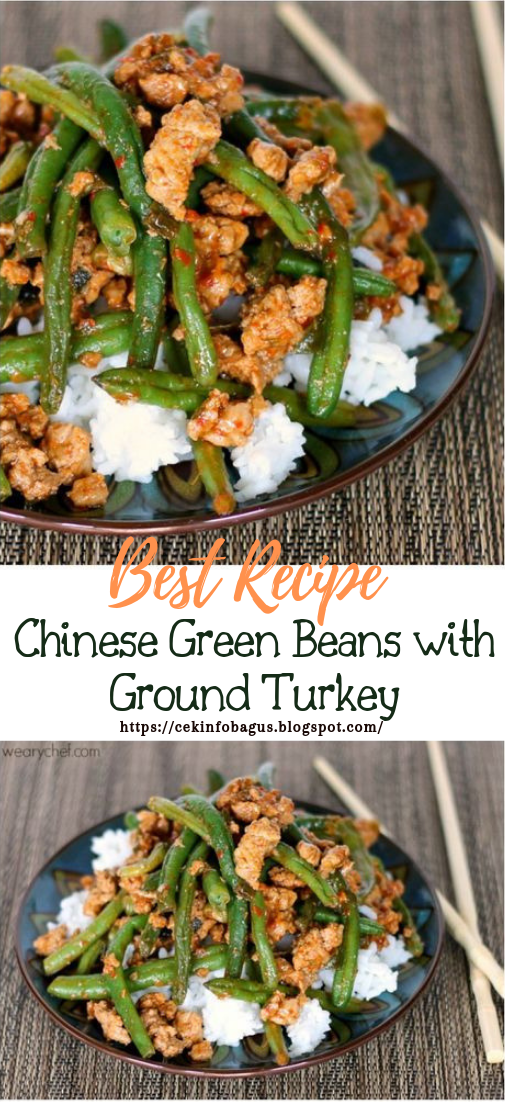 Chinese Green Beans with Ground Turkey #dinnerrecipe #food #amazingrecipe