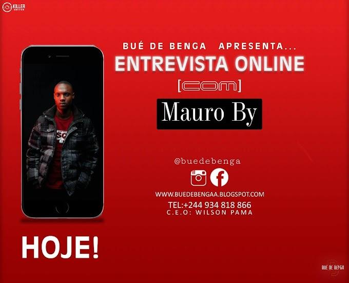 Não perca hoje 19h30, Entrevista com Mauro By aqui na Bué de Benga