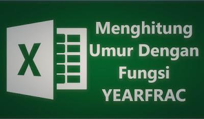 cara menghitung umur dengan fungsi yearfrac