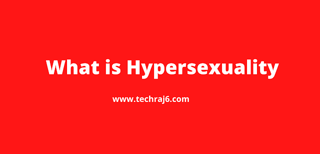 What is Hypersexuality