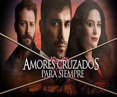 capítulo 40 - telenovela - amores cruzados para siempre  - el trecetv