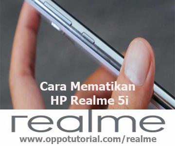 Cara Mematikan HP Realme 5i