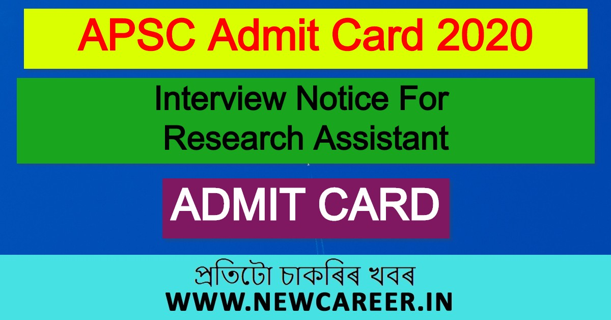 APSC Admit Card 2020: Interview Notice For Research Assistant