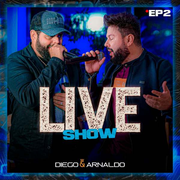 """Diego e Arnaldo acertaram no alvo na divulgação do EP1 """"Diego & Arnaldo Live Show""""."""
