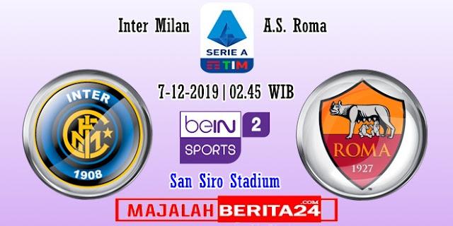 Prediksi Inter Milan vs AS Roma — 7 Desember 2019