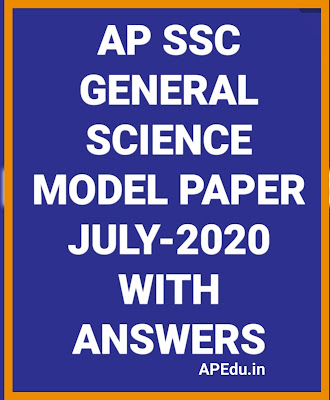 AP SSC GENERAL SCIENCE MODEL PAPER JULY-2020 WITH ANSWERS