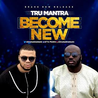 [ Download Music ] Tru Mantra - Become New   @TRUMANTRAMUSIC