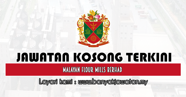 Jawatan Kosong 2020 di Malayan Flour Mills Berhad