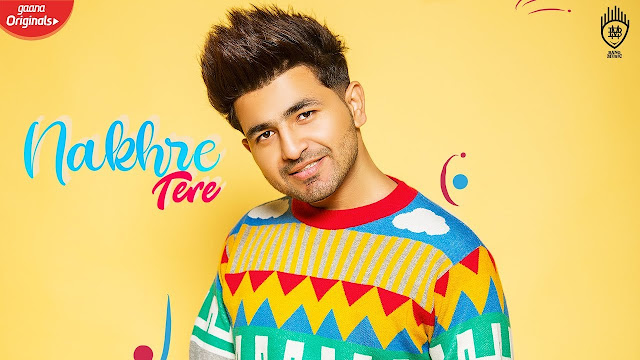 Nakhre Tere Song Lyrics - Nikk