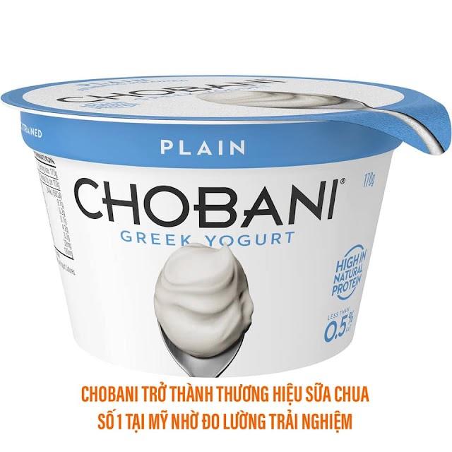 Đo lường trải nghiệm giúp Chobani trở thành thương hiệu sữa chua số 1 tại Mỹ