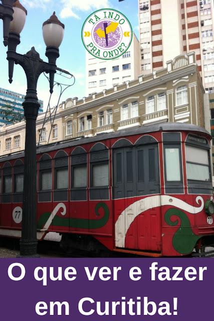 Dicas para conhecer Curitiba - o que ver e fazer