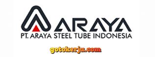 Lowongan Kerja PT Araya Steel Tube (PT ASTI)