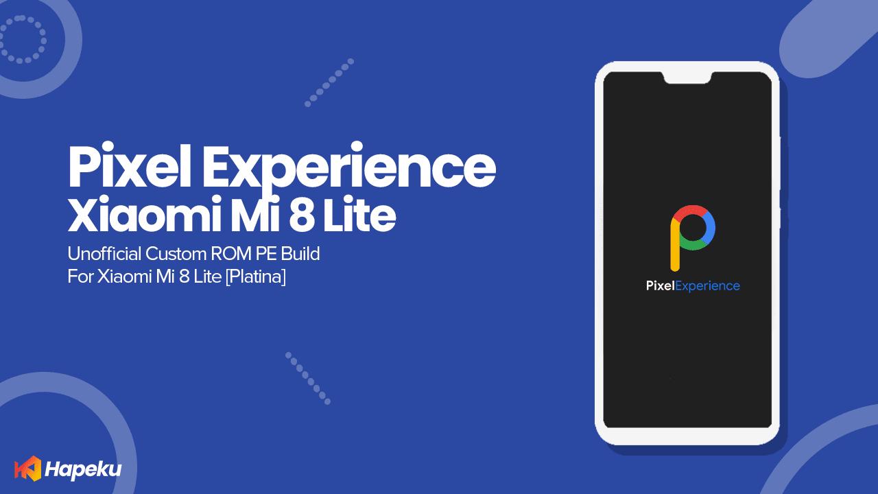 ROM Pixel Experience Xiaomi Mi 8 Lite [PLATINA]