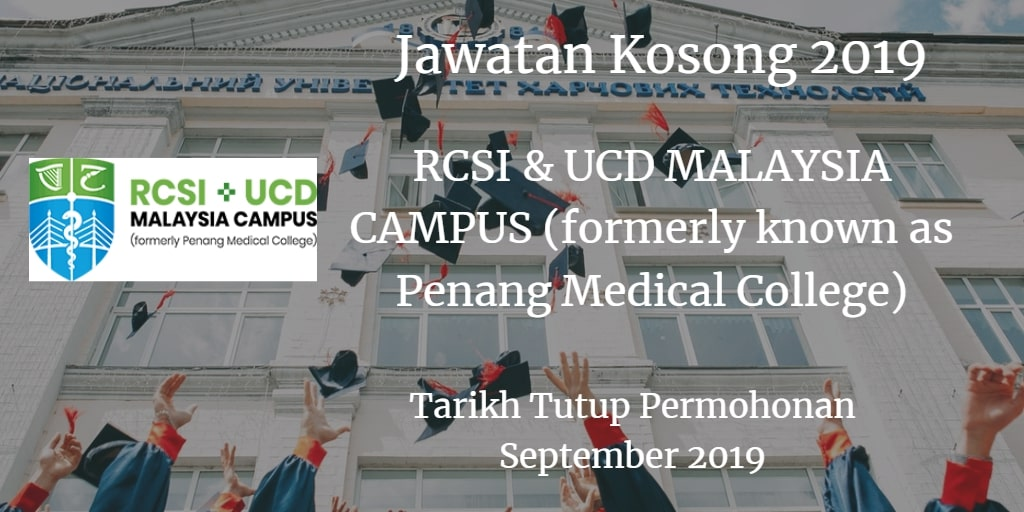 Jawatan Kosong RCSI & UCD MALAYSIA CAMPUS (formerly known as Penang Medical College) September 2019