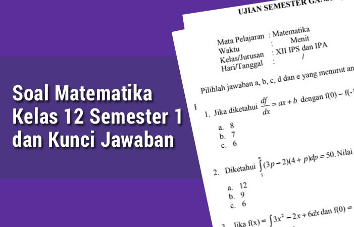 Soal Matematika Kelas 12 Semester 1 dan Kunci Jawaban