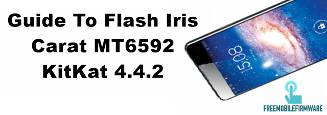 Guide To Flash Iris Carat MT6592 KitKat 4.4.2 Via Mtk SP Flashtool