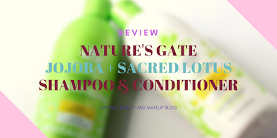 Nature's Gate Jojoba & Sacred Lotus Revitalizing Shampoo for dry, fine hair Review and Conditioner review on Natural Beauty And Makeup Blog