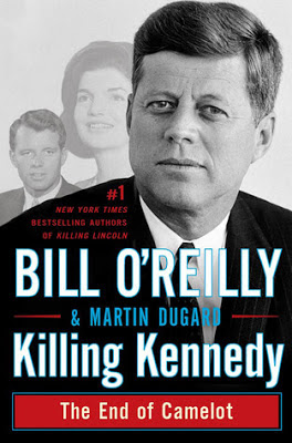 Killing Kennedy: The End of Camelot by Bill O'Reilly and Martin Dugard