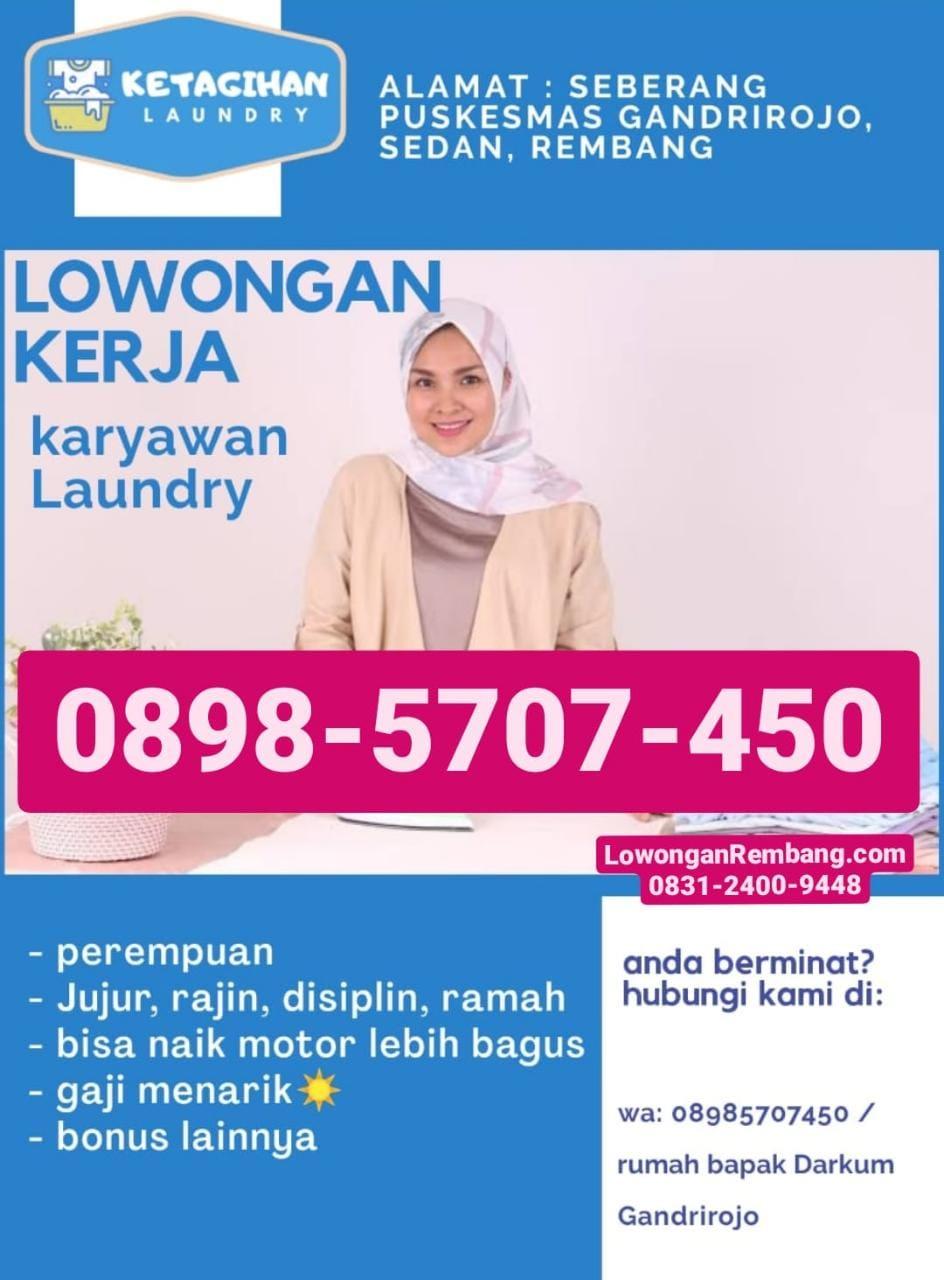 Mudah Daftar Kerja Di Ketagihan Laundry Gandrirojo Sedan Rembang Tanpa Syarat Pendidikan Dan Umur Cukup Chat WhatsApp