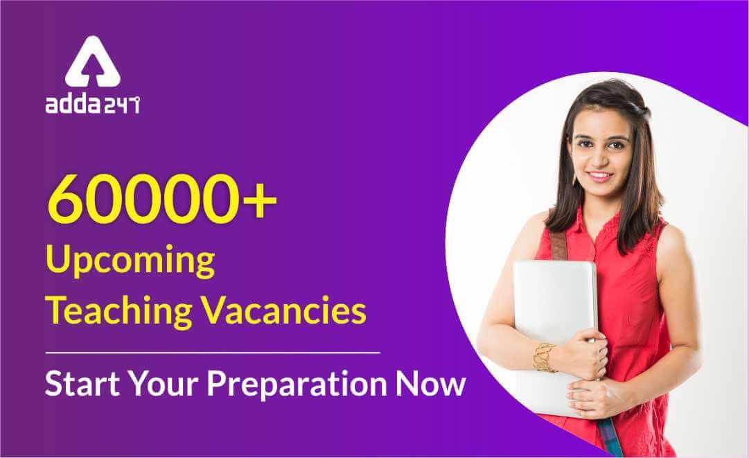 Government Teaching Jobs 2019: 60000+ Upcoming Teaching Vacancies