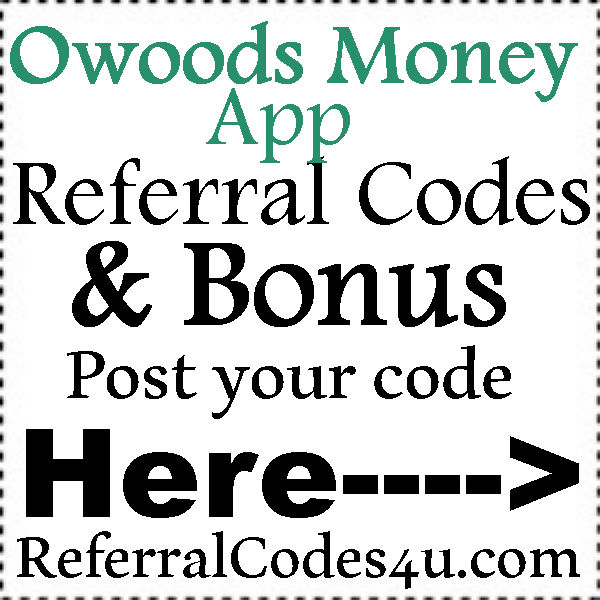 Owoods Money App Referral Code 2016-2021, Owoods Money App Refer A Friend