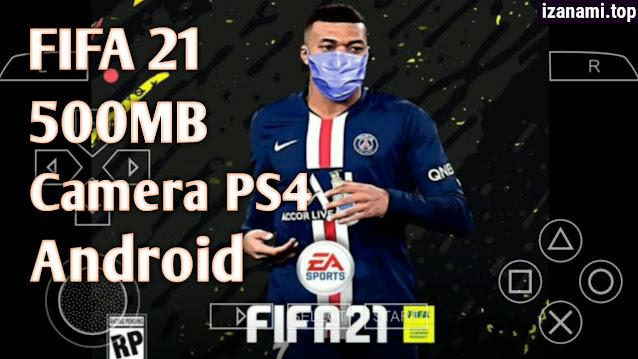 [500MB] FIFA 2021 PPSSPP Android Offline Meilleurs graphiques et caméra PS4