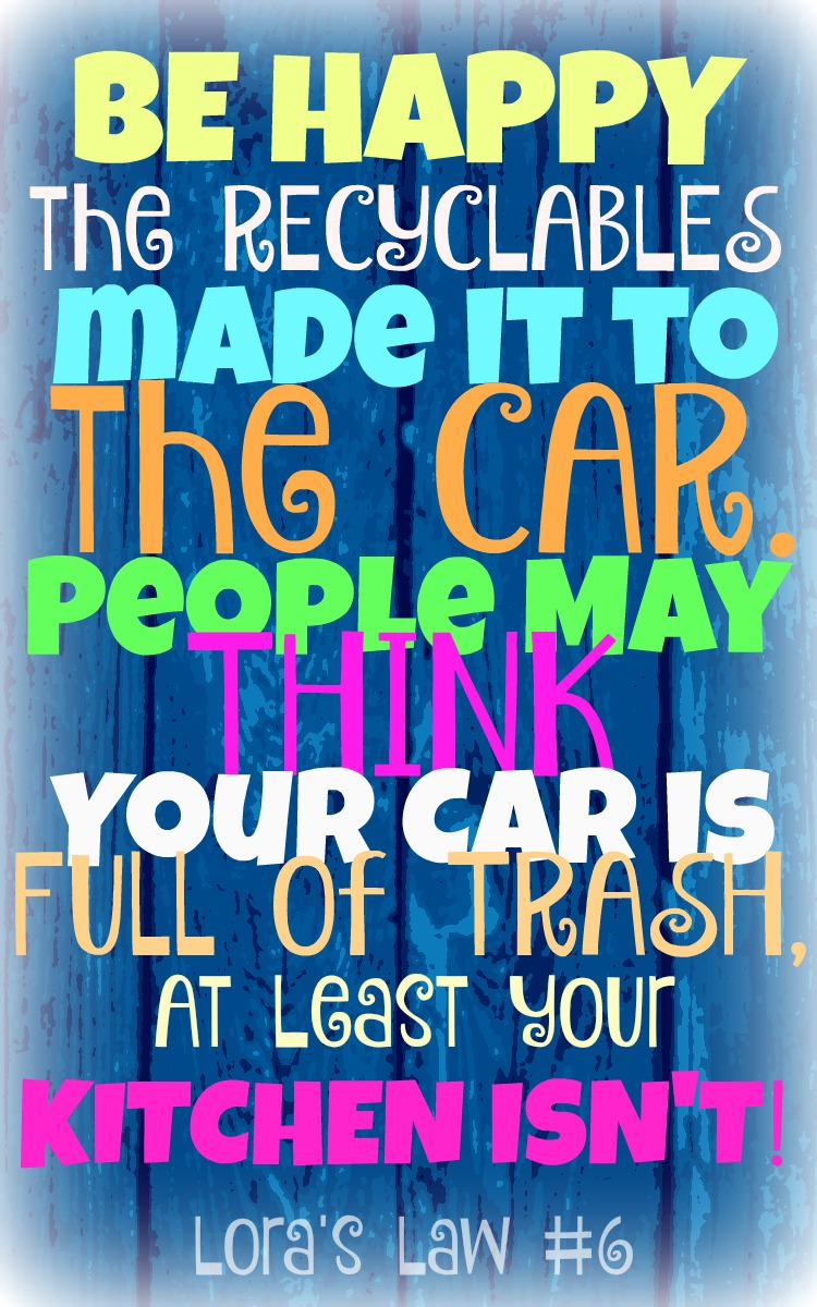 Quote about Recycling: Car full of trash, but kitchen isn't.