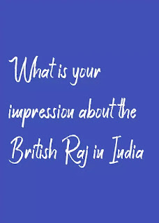 impression about the British Raj in India